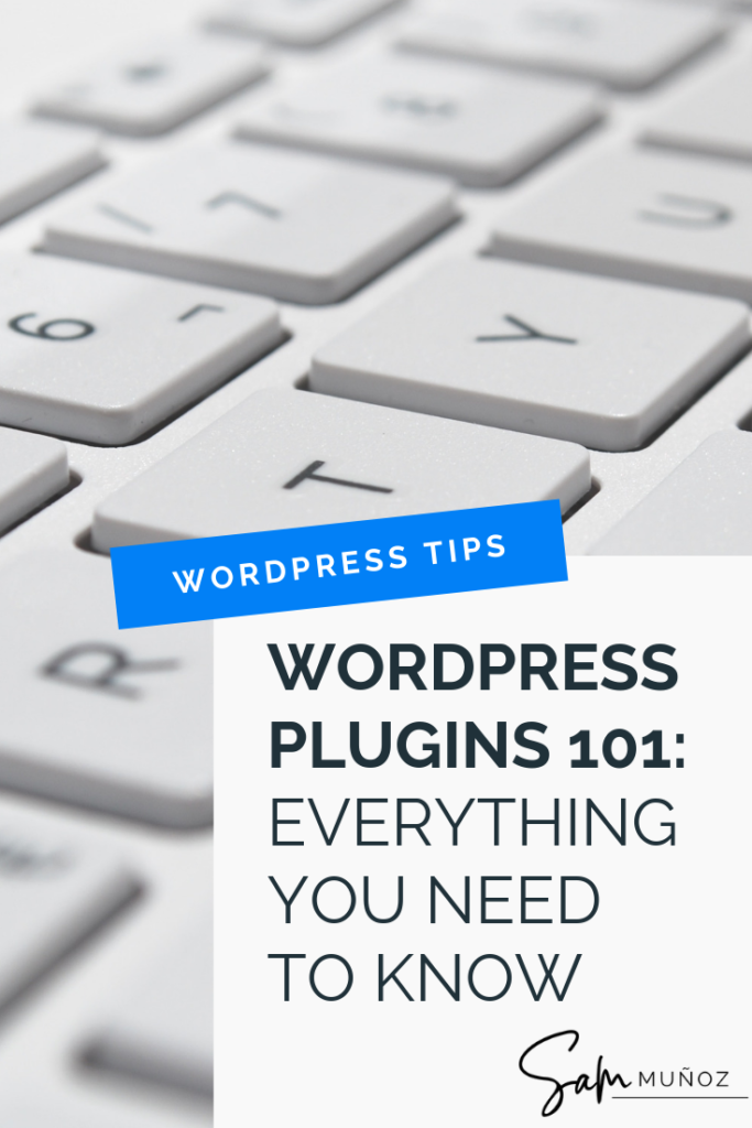 Wordpress plugins extend your website beyond its core functionality, allowing you to create an online space that can do pretty much anything, this is a 101 guide into wordpress plugins. @sammunozconsulting www.samanthamunoz.com | WordPress Plugins for Bloggers | WordPress Plugins Business | Best WordPress Plugins | Must-Have WordPress Plugins | WordPress for Beginners | WordPress Tips