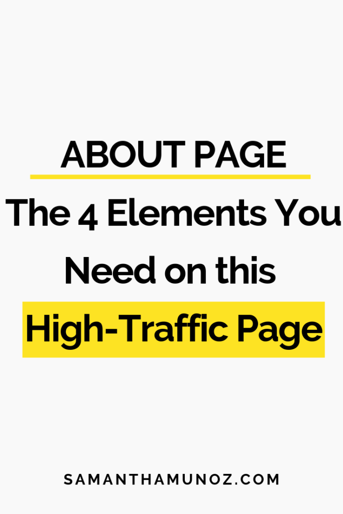 Your about page is one of the most visited pages on your website! Include these 4 elements for the perfect about page. @sammunozconsulting www.samanthamunoz.com | #diywebsitedesign about page website | about page website online business | #aboutpageinspiration