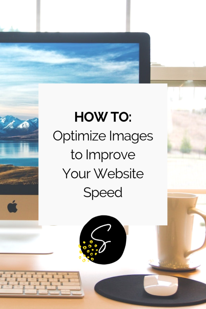 Your page and website speed can be massively impacted by the size of your images. Learn the Sam Munoz Consulting process for image optimization for websites! @sammunozconsulting www.samanthamunoz.com | #diywebsitedesign | image optimization tips | how to optimize images for SEO