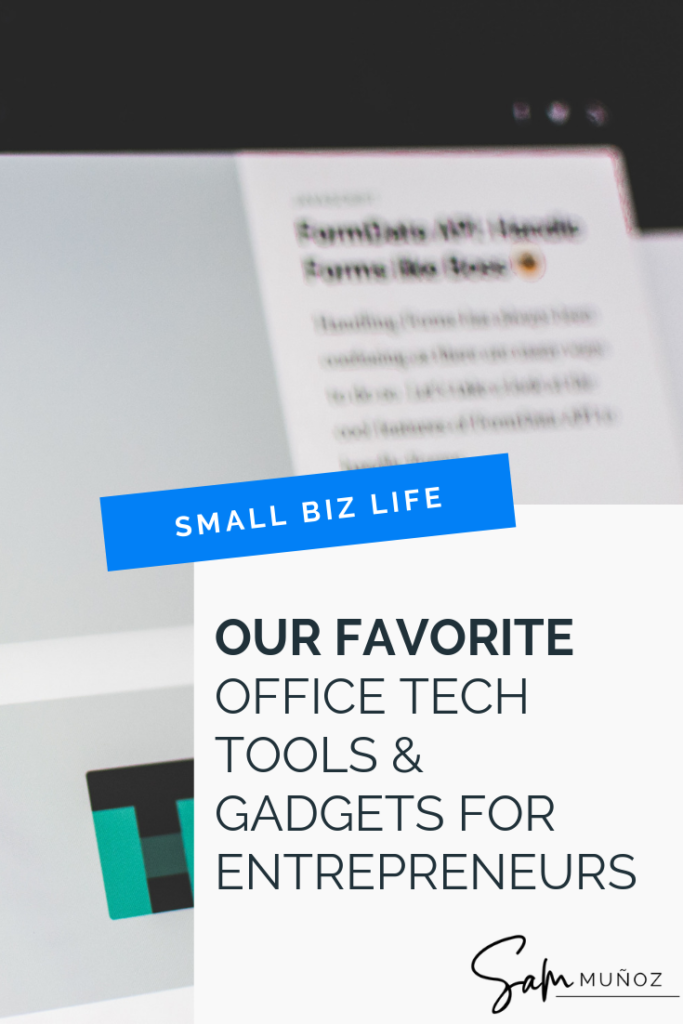nvesting in quality tools for your office space can maximize your productivity as a small business owner. These are our favorite tech gadgets for entrepreneurs. @sammunozconsulting www.samanthamunoz.com | #techgadgets | tech gadgets | productivity gadgets | office space inspiration | home office space inspiration