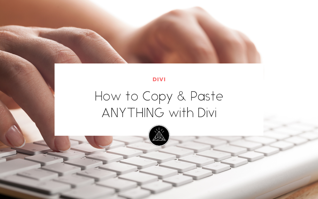 How to Copy and Paste with Divi