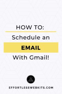 Learn how to schedule an email in gmail so that it sends within your business hours - even if you're writing it in the middle of the night! @hellosammunoz effortlesswebkits.com